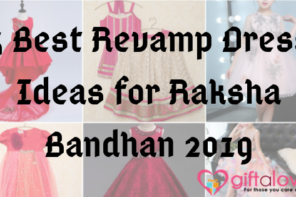 5 Best Revamp Dress Ideas for Raksha Bandhan 2019